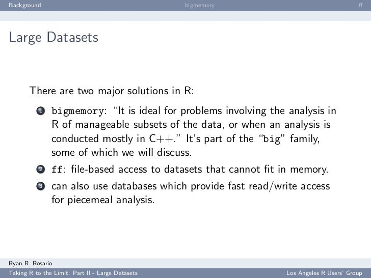 Background                                        bigmemory                               ff     Large Datasets          Th...