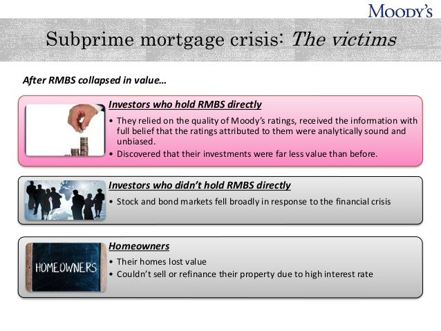 moody s credit ratings and the subprime mortgage meltdown Moody's has agreed to pay $864m to settle allegations that it inflated the credit ratings of subprime mortgage bonds that contributed to the 2008 financial crisis, the department of justice said.