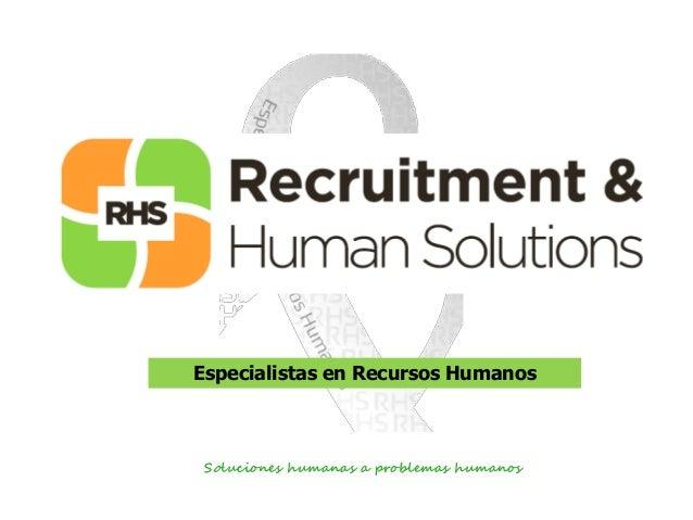Especialistas en Recursos Humanos  Soluciones humanas a problemas humanos