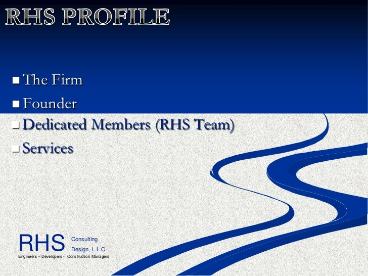  The  Firm Founder Dedicated Members (RHS Team) ServicesRHS                       Consulting                          ...