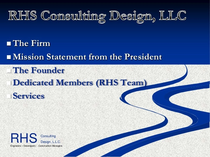  The  Firm Mission Statement from the President The Founder Dedicated Members (RHS Team) ServicesRHS                 ...