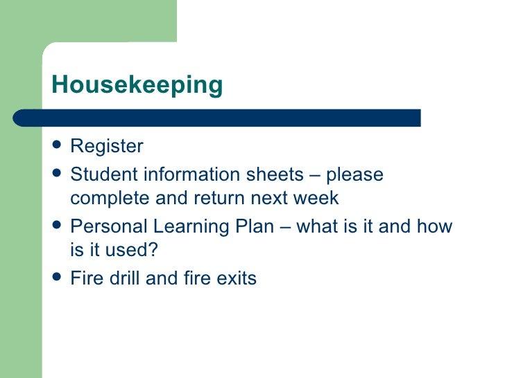Housekeeping <ul><li>Register </li></ul><ul><li>Student information sheets – please complete and return next week </li></u...