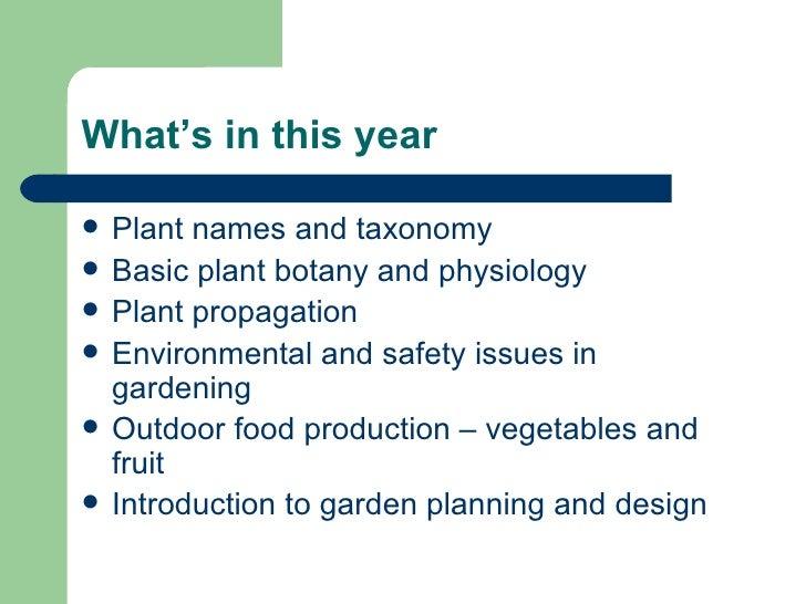 What's in this year <ul><li>Plant names and taxonomy </li></ul><ul><li>Basic plant botany and physiology </li></ul><ul><li...