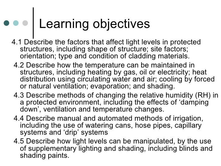 Learning objectives <ul><li>4.1 Describe the factors that affect light levels in protected structures, including shape of ...