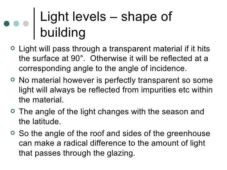 Light levels – shape of building <ul><li>Light will pass through a transparent material if it hits the surface at 90°.  Ot...