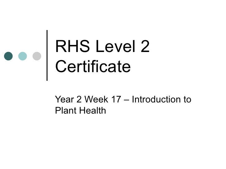 RHS Level 2 Certificate Year 2 Week 17 – Introduction to Plant Health