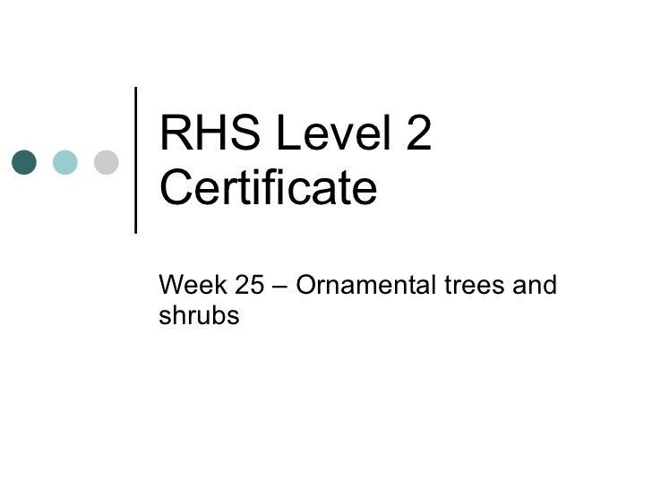 RHS Level 2 Certificate Week 25 – Ornamental trees and shrubs