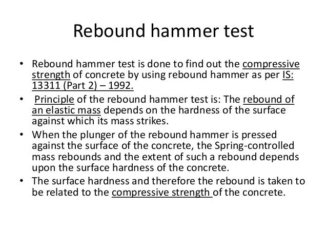 rebound hammer report What is rebound hammer test how is it done follow 2 answers 2 report abuse are you sure that you want to delete this answer yes no sorry, something has gone wrong trending now answers best answer: rebound hammer test is done to find out the compressive strength of concrete.