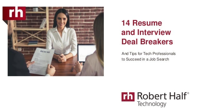 14 Resume and Interview Deal Breakers And Tips for Tech Professionals to Succeed in a Job Search