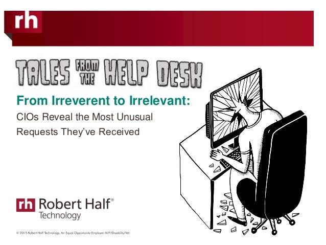 From Irreverent to Irrelevant: CIOs Reveal the Most Unusual Requests They've Received
