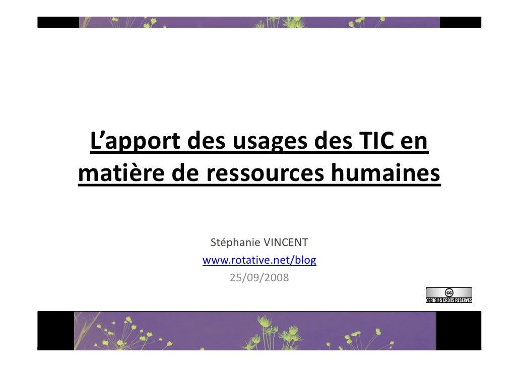 L'apportdesusagesdesTICen matièrederessourceshumaines             StéphanieVINCENT           www.rotative.net/bl...