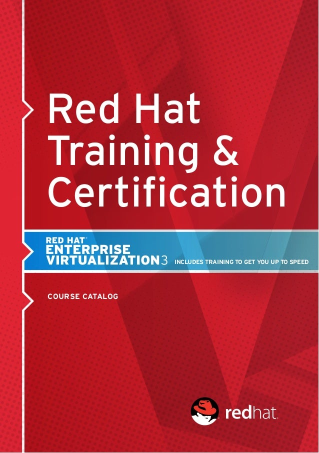Red HatTraining &COURSE CATALOGINCLUDES TRAINING TO GET YOU UP TO SPEED