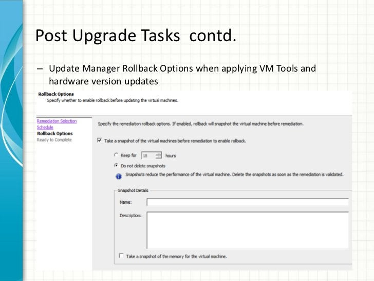 Post Upgrade Tasks contd.– Update Manager Rollback Options when applying VM Tools and  hardware version updates