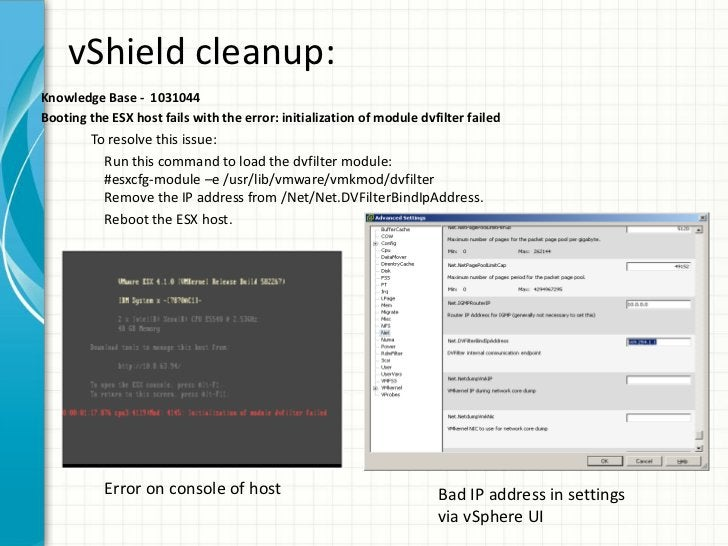 vShield cleanup:Knowledge Base - 1031044Booting the ESX host fails with the error: initialization of module dvfilter faile...