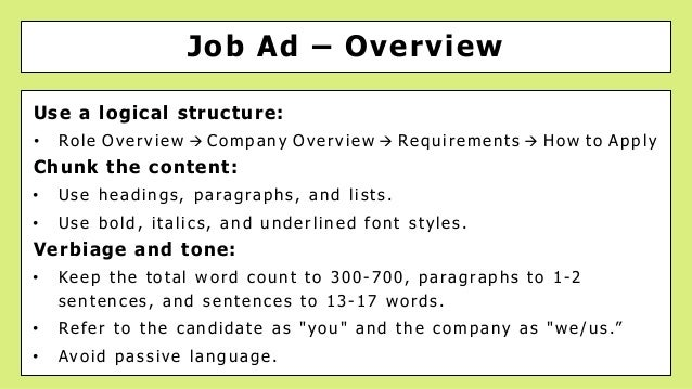 Job Ad – Overview Use a logical structure: • Role Overview à Company Overview à Requirements à How to Apply Chunk the cont...