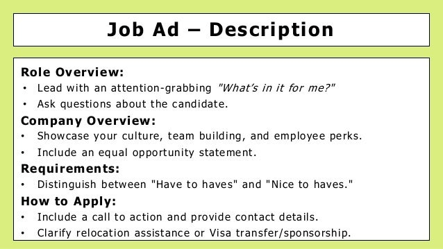 """Job Ad – Description Role Overview: • Lead with an attention-grabbing """"What's in it for me?"""" • Ask questions about the can..."""