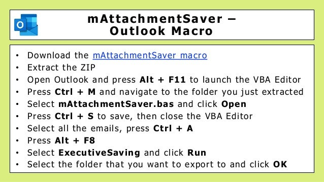 • Download the mAttachmentSaver macro • Extract the ZIP • Open Outlook and press Alt + F11 to launch the VBA Editor • Pres...