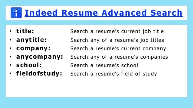 Indeed Resume Advanced Search • title: Search a resume's current job title • anytitle: Search any of a resume's job titles...