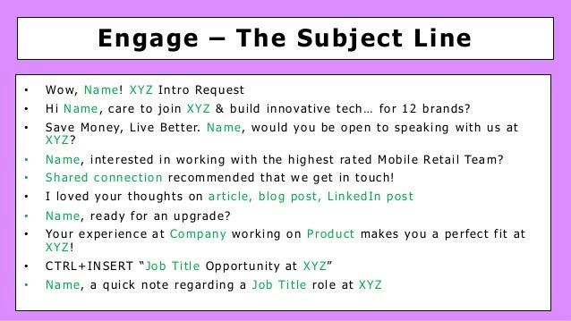 Engage – The Subject Line • Wow, Name! XYZ Intro Request • Hi Name, care to join XYZ & build innovative tech… for 12 brand...