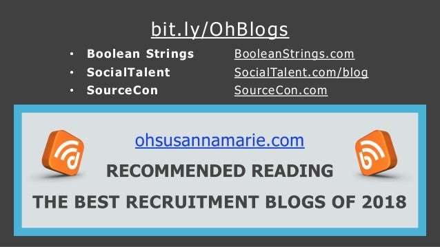 bit.ly/OhBlogs • Boolean Strings BooleanStrings.com • SocialTalent SocialTalent.com/blog • SourceCon SourceCon.com