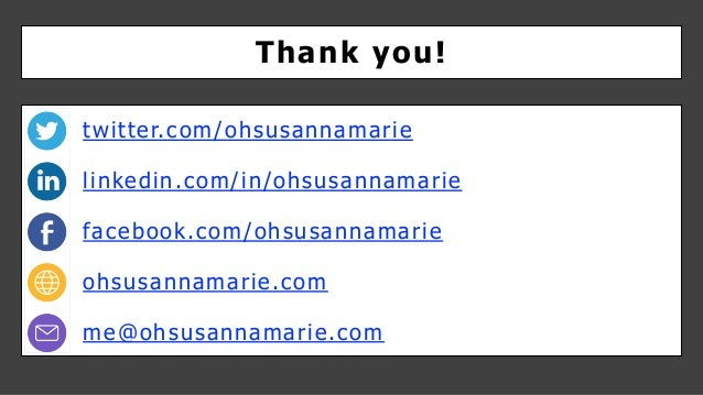 twitter.com/ohsusannamarie linkedin.com/in/ohsusannamarie facebook.com/ohsusannamarie ohsusannamarie.com me@ohsusannamarie...