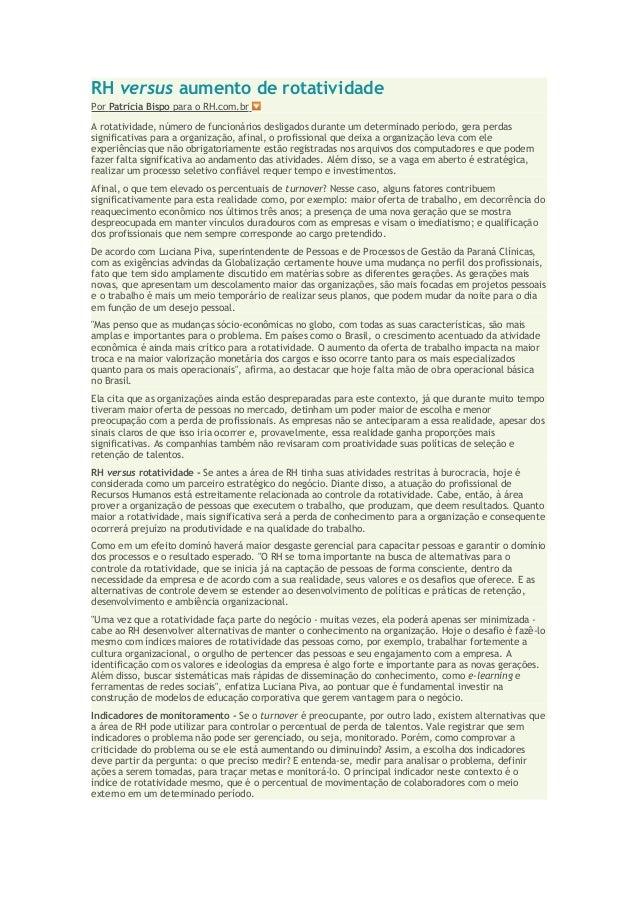 RH versus aumento de rotatividade Por Patrícia Bispo para o RH.com.br A rotatividade, número de funcionários desligados du...