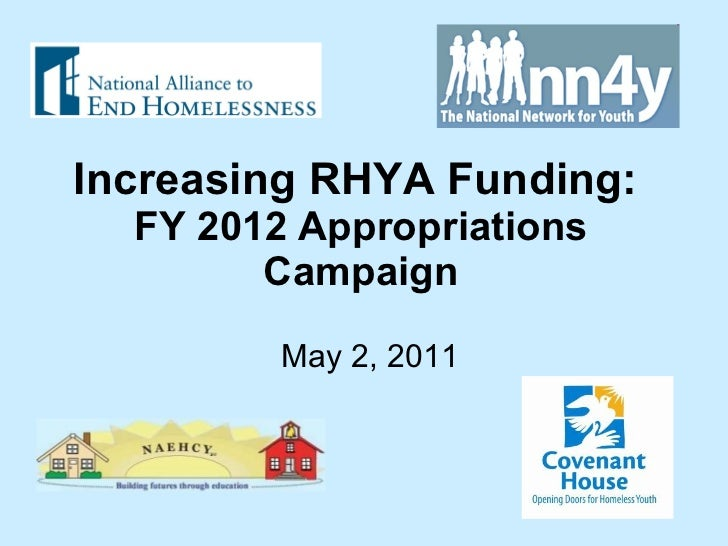Increasing RHYA Funding:   FY 2012 Appropriations Campaign May 2, 2011