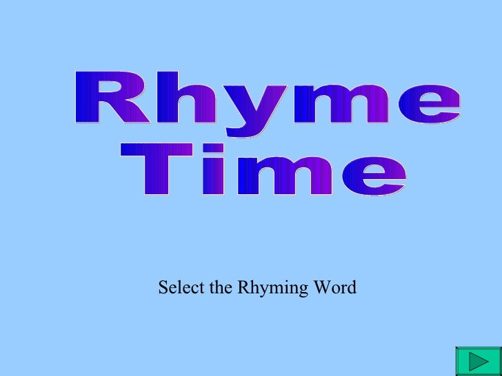 Rhyme  Time Select the Rhyming Word