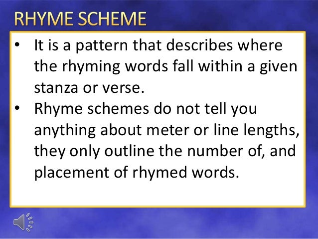 rhyme scheme abcb The first four lines of the poem have an abcb rhyme scheme, while the last four  lines have an aaca like the rhythm, the rhyme is very simple.