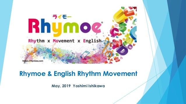 Rhymoe & English Rhythm Movement May, 2019 Yoshimi Ishikawa