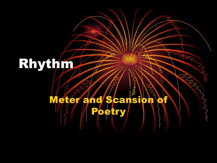 Rhythm   Meter and Scansion of          Poetry