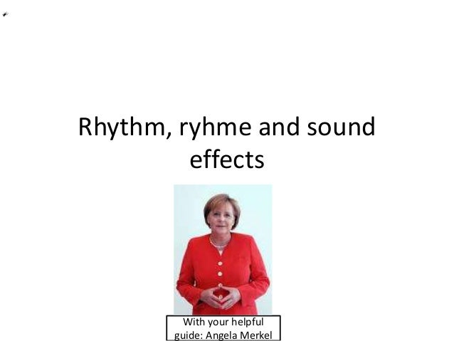 Rhythm, ryhme and sound effects With your helpful guide: Angela Merkel