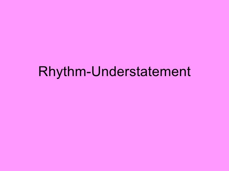 Rhythm-Understatement