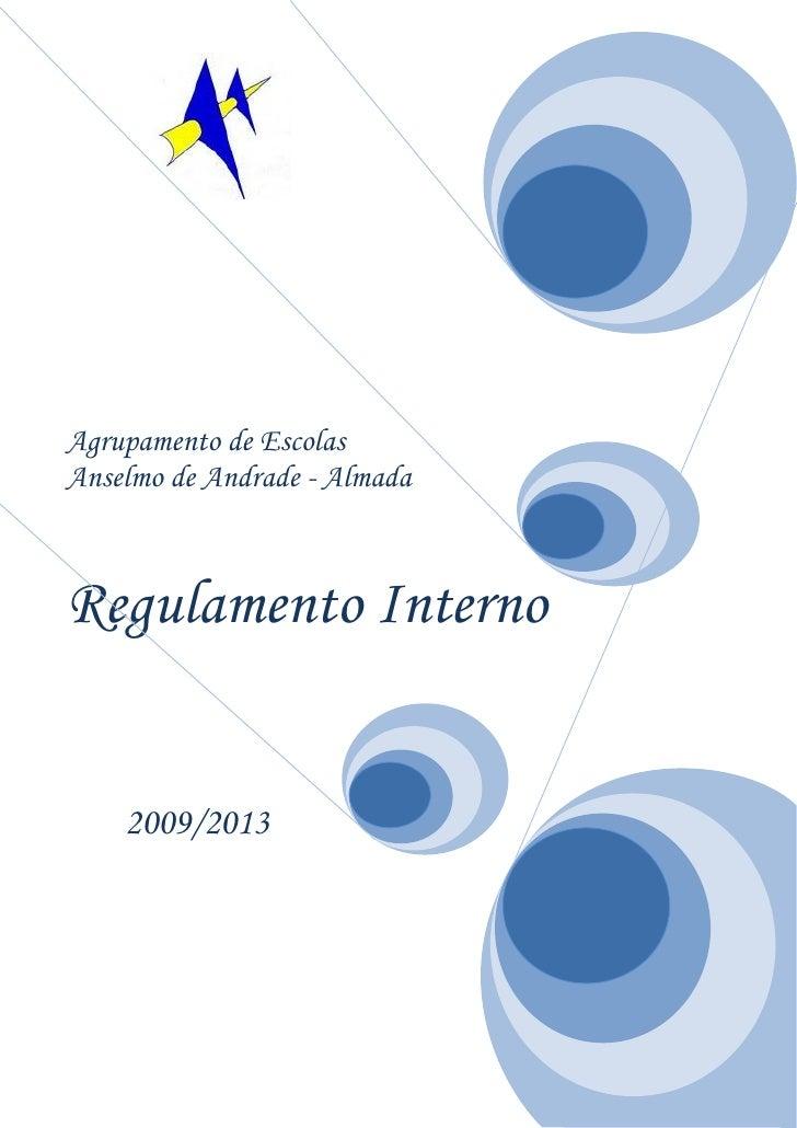 Agrupamento de EscolasAnselmo de Andrade - AlmadaRegulamento Interno    2009/2013