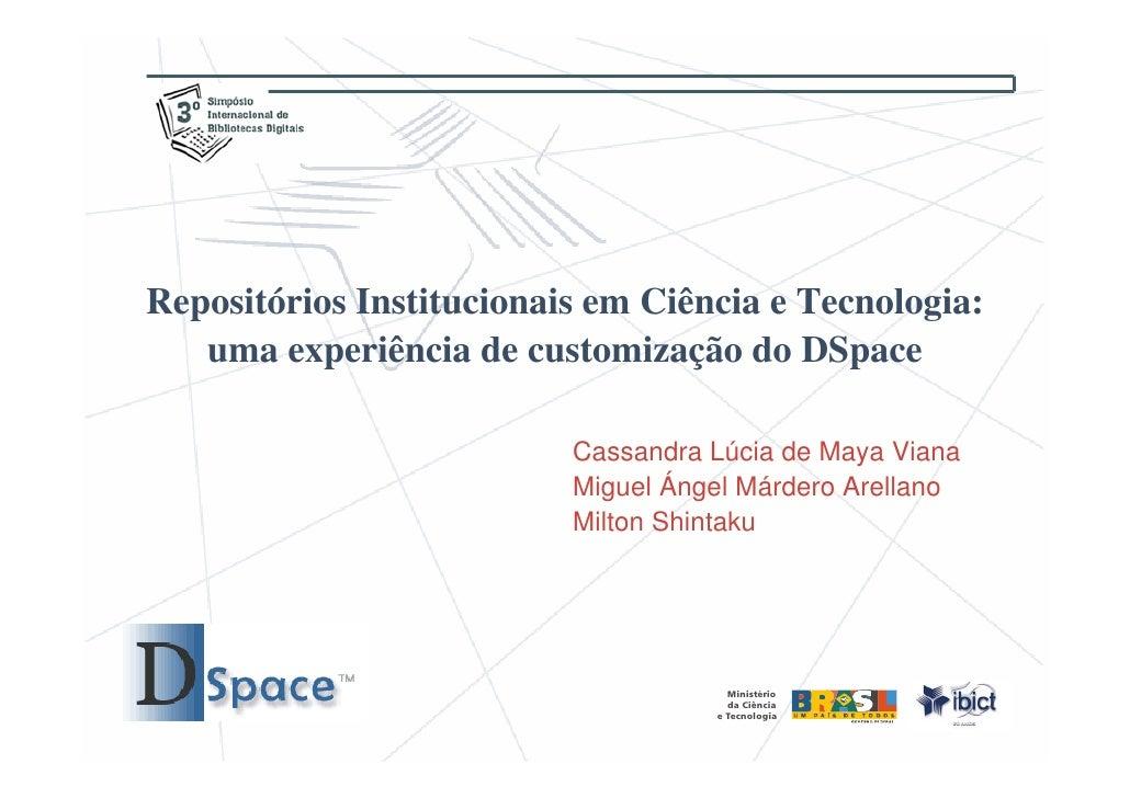Repositórios Institucionais em Ciência e Tecnologia:    uma experiência de customização do DSpace                         ...