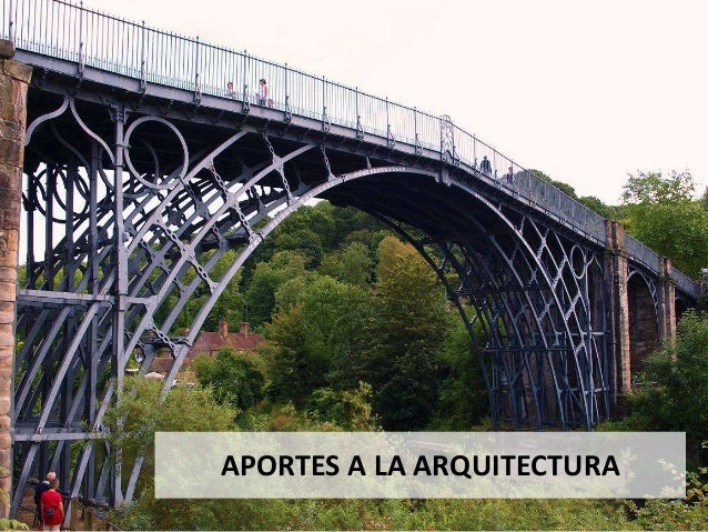PUENTES Y FERROCARRILES Puente de Coalbrookdale (Inglaterra) • Puente de hierro, diseñado por Thomas Farnolls Pritchard (1...