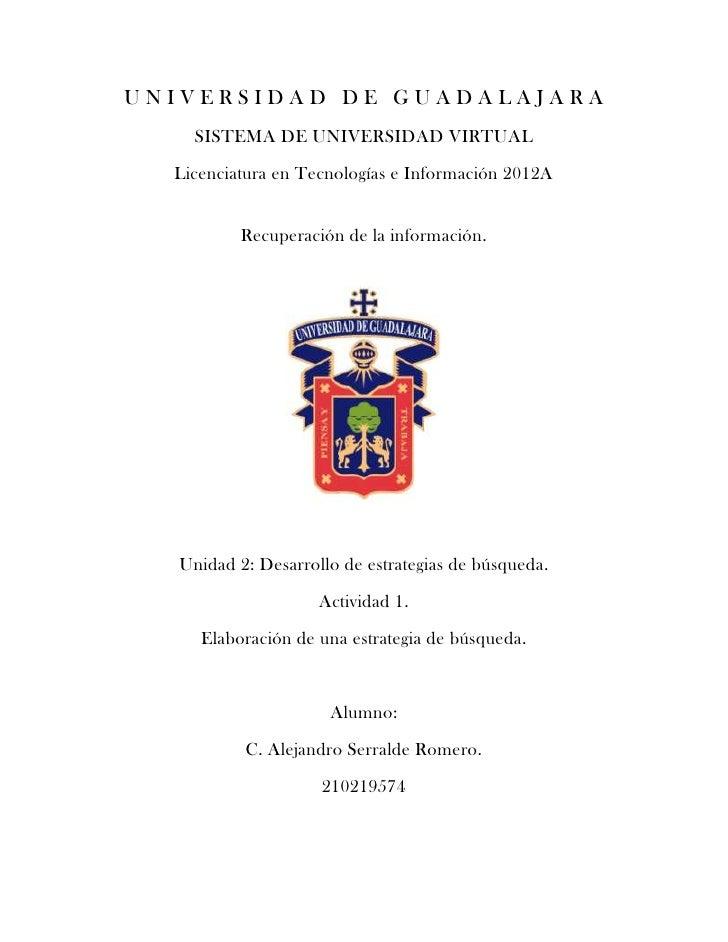 UNIVERSIDAD DE GUADALAJARA    SISTEMA DE UNIVERSIDAD VIRTUAL  Licenciatura en Tecnologías e Información 2012A          Rec...