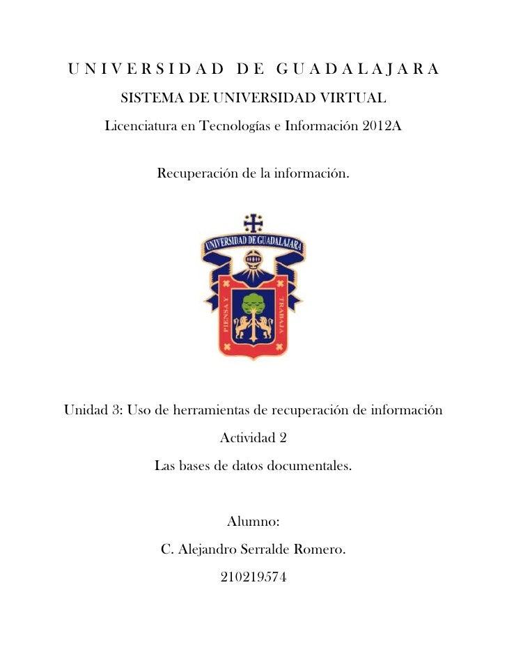 UNIVERSIDAD DE GUADALAJARA         SISTEMA DE UNIVERSIDAD VIRTUAL      Licenciatura en Tecnologías e Información 2012A    ...