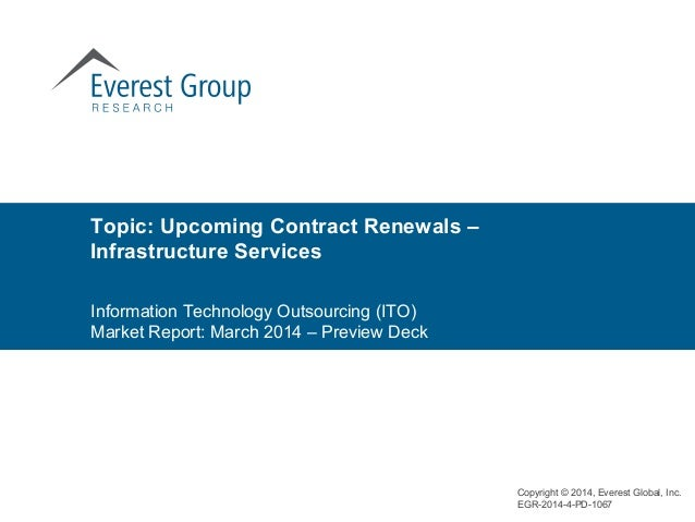 Topic: Upcoming Contract Renewals – Infrastructure Services Copyright © 2014, Everest Global, Inc. EGR-2014-4-PD-1067 Info...