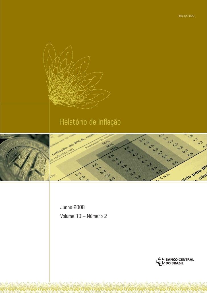 ISSN 1517-6576     Relatório de Inflação     Junho 2008 Volume 10 – Número 2