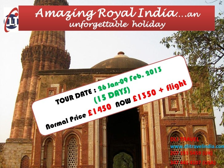 Amazing Royal India….an    unforgettable holiday                            DLI TRAVEL                            www.dlit...