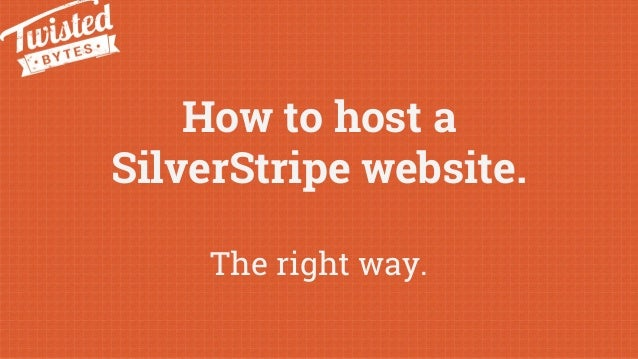How to host a SilverStripe website. The right way.