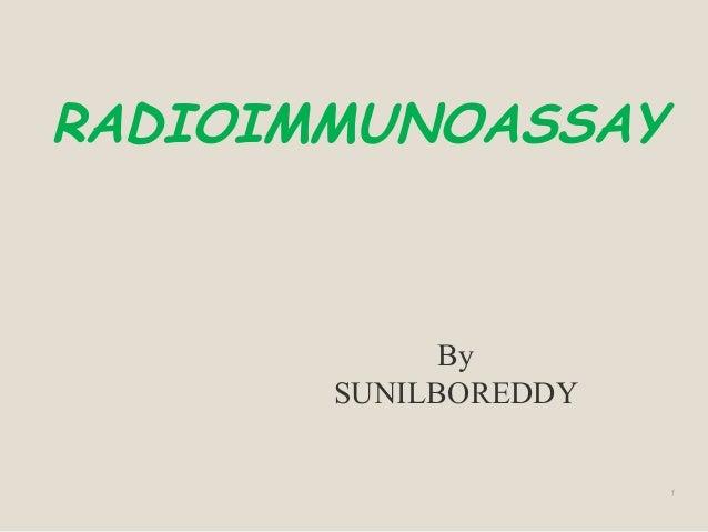 RADIOIMMUNOASSAY 1 By SUNILBOREDDY