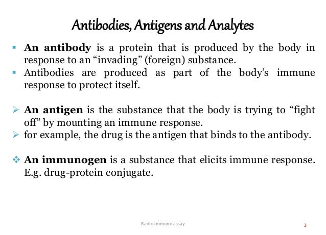 """Antibodies, Antigens and Analytes  An antibody is a protein that is produced by the body in response to an """"invading"""" (fo..."""