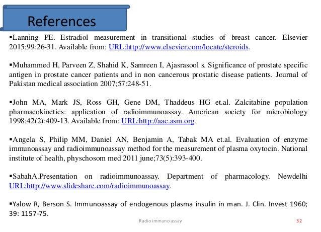 Radio immuno assay 32 References Lanning PE. Estradiol measurement in transitional studies of breast cancer. Elsevier 201...