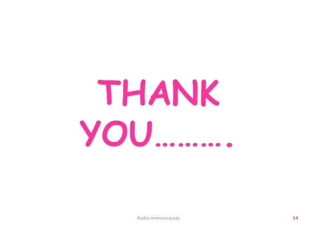 THANK YOU………. Radio immuno assay 34