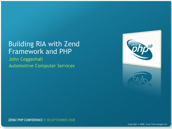 Building RIA with Zend Framework and PHP John Coggeshall Automotive Computer Services