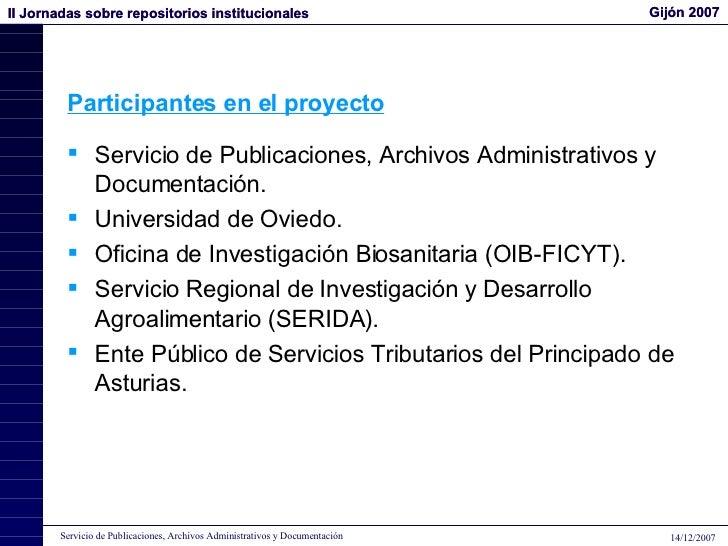 Participantes en el proyecto <ul><li>Servicio de Publicaciones, Archivos Administrativos y Documentación. </li></ul><ul><l...