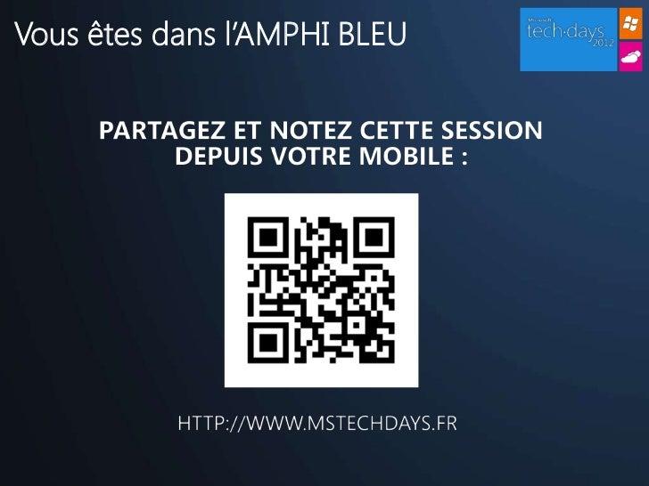 Techdays 2012 - Développement Web Mobile avec Microsoft Slide 3