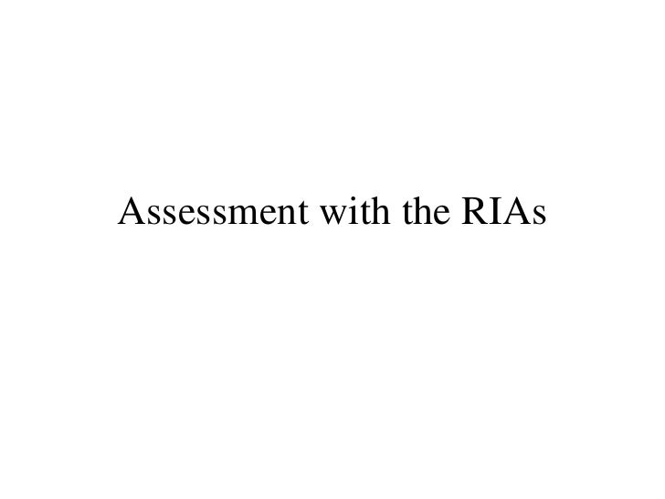 Assessment with the RIAs
